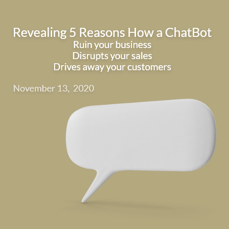Revealing 5 Reasons How a ChatBot Ruin your business I Disrupts your sales I Drives away your customers 2